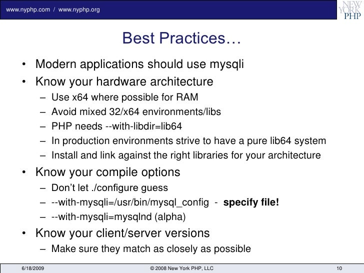 www.nyphp.com / www.nyphp.org                                     Best Practices…     • Modern applications should use mys...