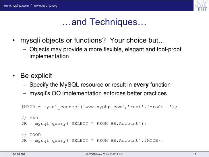 www.nyphp.com / www.nyphp.org                                     …and Techniques…     • mysqli objects or functions? Your...