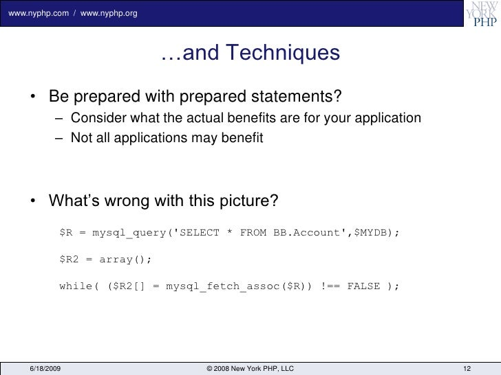 www.nyphp.com / www.nyphp.org                                     …and Techniques     • Be prepared with prepared statemen...