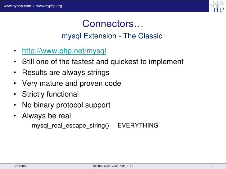 www.nyphp.com / www.nyphp.org                                      Connectors…                             mysql Extension...