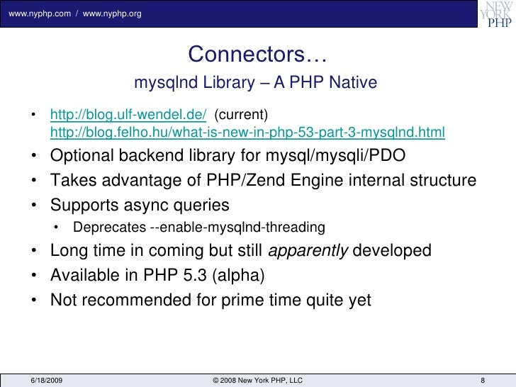 www.nyphp.com / www.nyphp.org                                      Connectors…                            mysqlnd Library ...