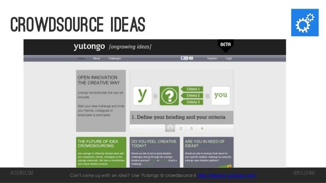 Crowdsource ideas  iacquire.com  Can't come up with an idea? Use Yutongo to crowdsource it http://ideation.yutongo.com/  @...