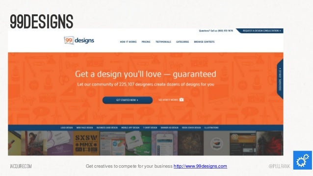 99designs  iacquire.com  Get creatives to compete for your business http://www.99designs.com  @iPullRank