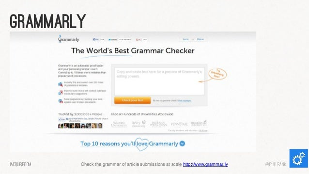 grammarly  iacquire.com  Check the grammar of article submissions at scale http://www.grammar.ly  @iPullRank