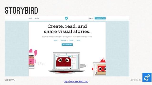 storybird  iacquire.com  http://www.storybird.com  @iPullRank
