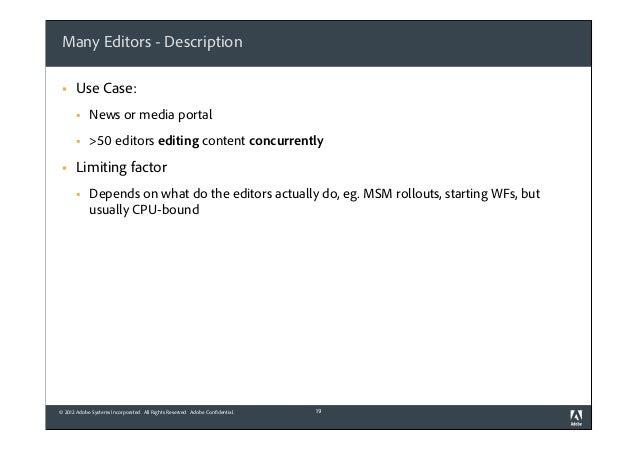 Many Editors - Description §  Use Case: § §  §  News or media portal >50 editors editing content concurrently  Limitin...