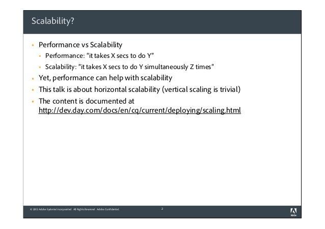"Scalability? §  Performance vs Scalability § §  § § §  Performance: ""it takes X secs to do Y"" Scalability: ""it takes..."