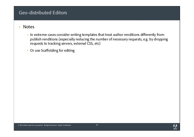 Geo-distributed Editors §  Notes §  In extreme cases consider writing templates that treat author renditions differently ...