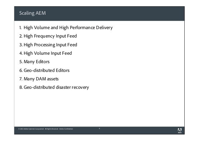 Scaling AEM 1. High Volume and High Performance Delivery 2. High Frequency Input Feed 3. High Processing Input Feed 4. Hig...