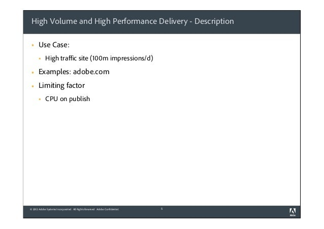 High Volume and High Performance Delivery - Description §  Use Case: §  High traffic site (100m impressions/d)  §  Exampl...
