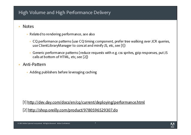 High Volume and High Performance Delivery §  Notes §  Related to rendering performance, see also §  §  §  CQ performa...