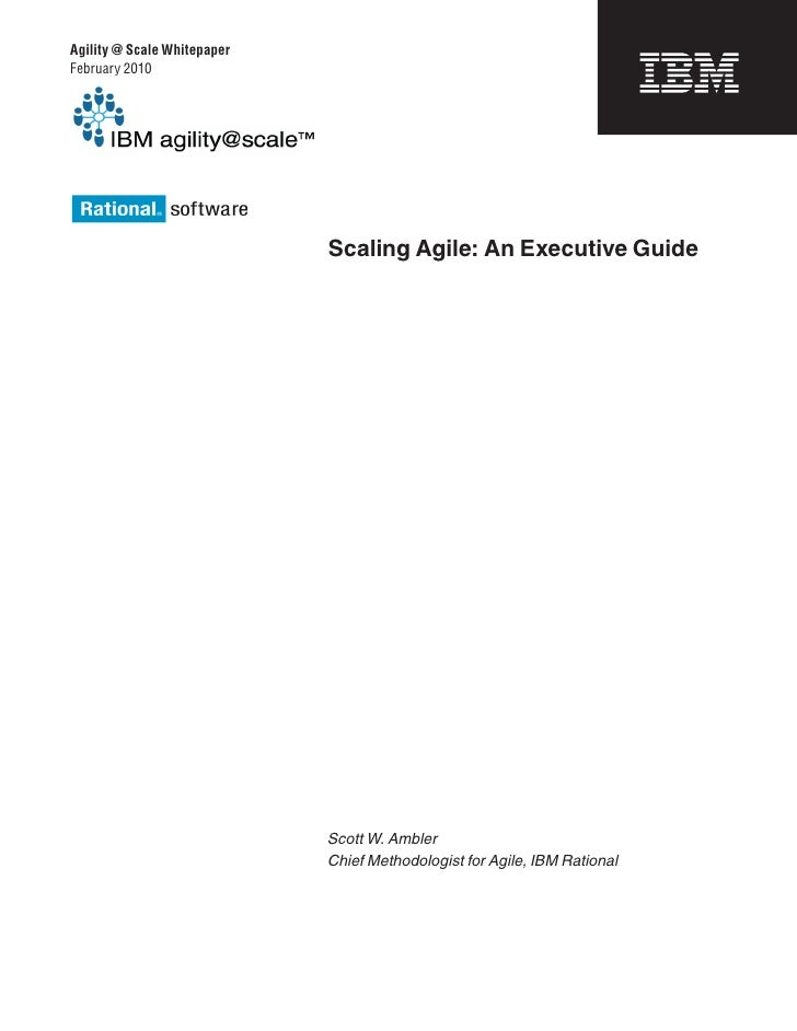 Agility @ Scale WhitepaperFebruary 2010                             Scaling Agile: An Executive Guide                     ...