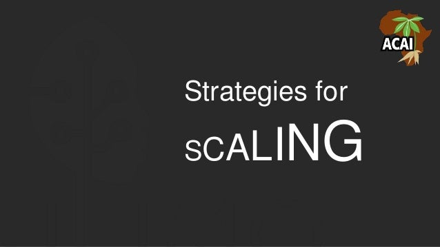 Strategies for SCALING