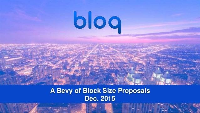 A Bevy of Block Size Proposals Dec. 2015
