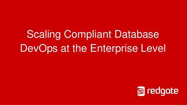 Scaling Compliant Database DevOps at the Enterprise Level
