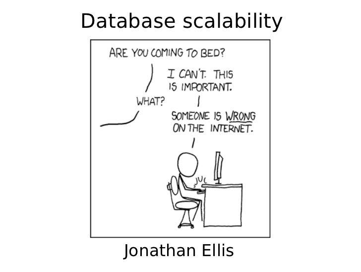 Database scalability         Jonathan Ellis