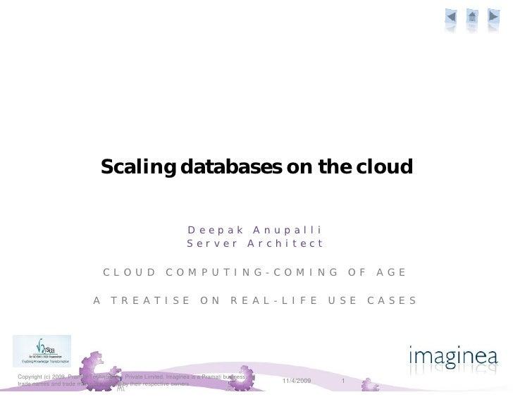 Scaling databases on the cloud                                                                    D e e p a k A n u p a l ...