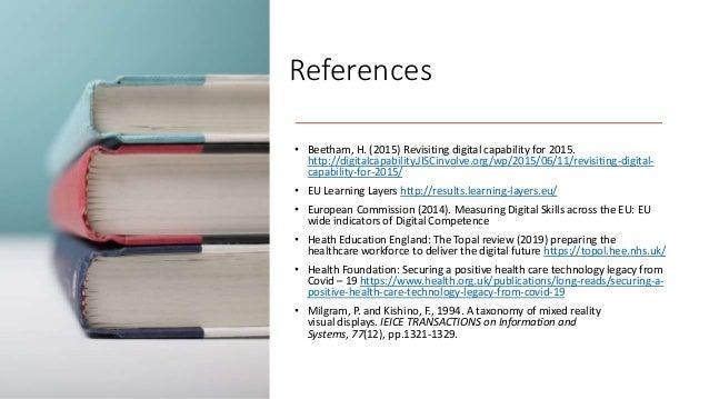 References • Beetham, H. (2015) Revisiting digital capability for 2015. http://digitalcapability.JISCinvolve.org/wp/2015/0...