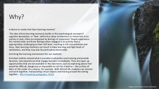 Why? A desire to create that 'best learning moment' The idea of best learning moments builds on the psychological concept ...