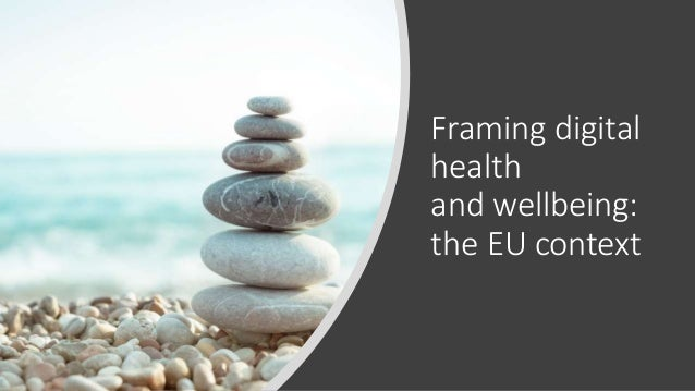 Framing digital health and wellbeing: the EU context