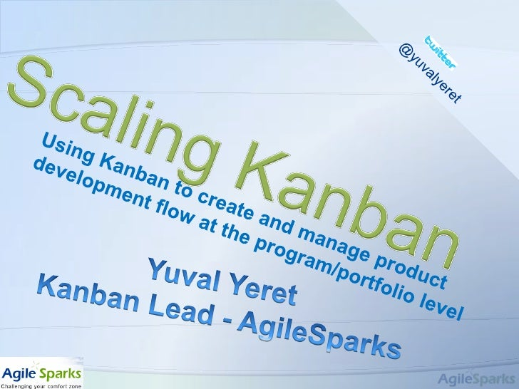#GOTO11 /CC @yuvalyeret<br />Scaling Kanban<br />Using Kanban to create and manage product development flow at the program...