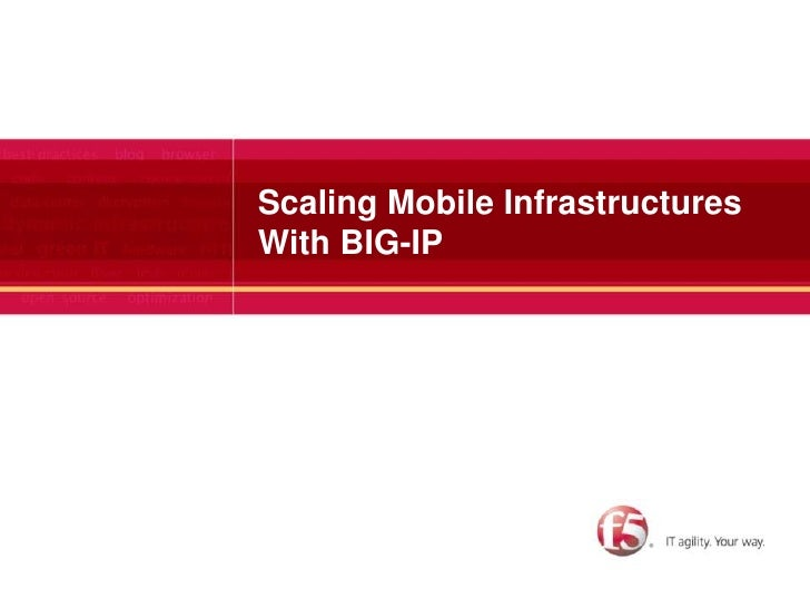 Scaling Mobile InfrastructuresWith BIG-IP<br />