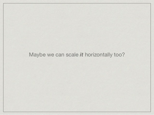Maybe we can scale it horizontally too?