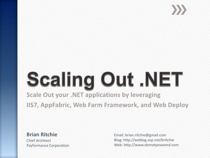 Scaling Out .NET<br />Scale Out your .NET applications by leveraging <br />IIS7, AppFabric, Web Farm Framework, and Web De...