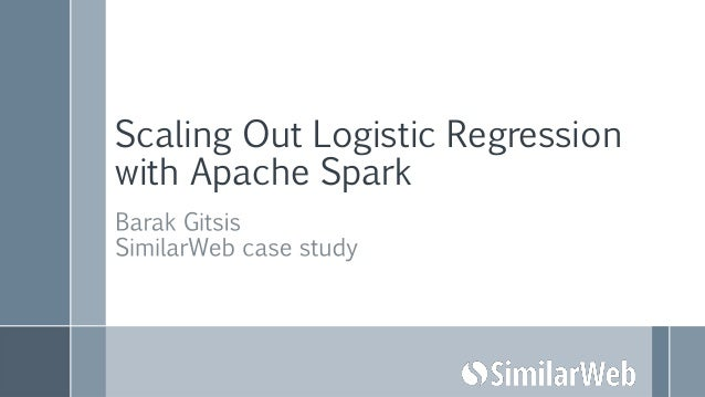 Scaling Out Logistic Regression with Apache Spark