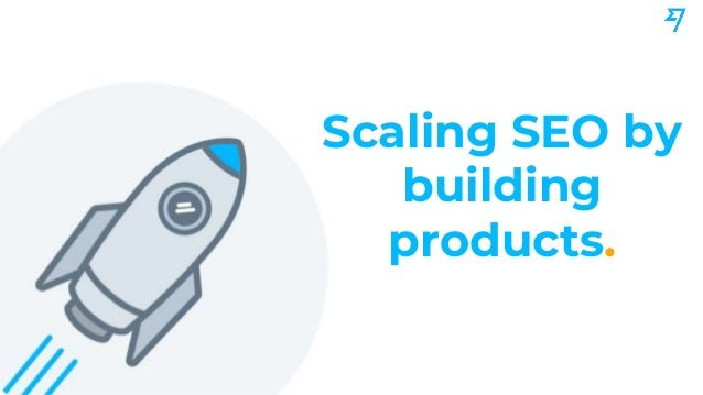 Scaling SEO by building products.