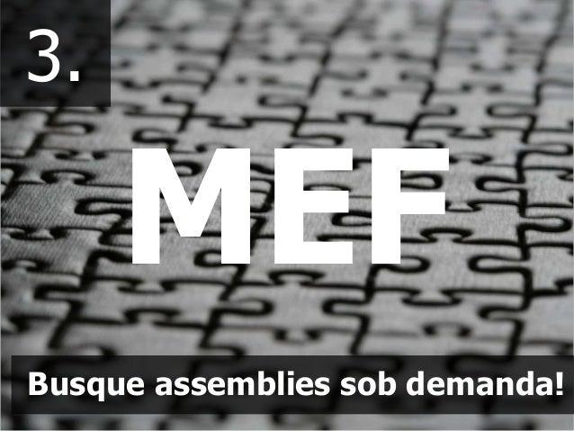 3. Busque assemblies sob demanda! MEF