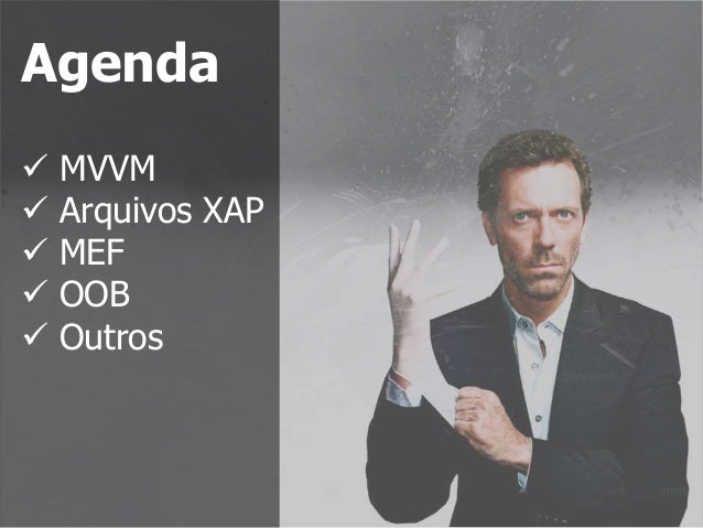 Agenda  MVVM  Arquivos XAP  MEF  OOB  Outros