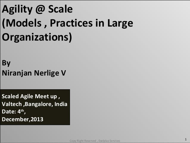 Agility @ Scale (Models , Practices in Large Organizations) By Niranjan Nerlige V Scaled Agile Meet up , Valtech ,Bangalor...