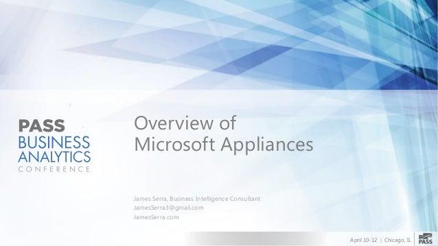 Overview ofMicrosoft AppliancesJames Serra, Business Intelligence ConsultantJamesSerra3@gmail.comJamesSerra.com           ...
