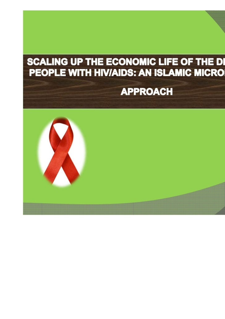 Contents of the Presentation  HIV/AIDS Socioeconomic impacts in  Malaysia  Microfinance as a potential tool  Islamic Micro...