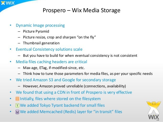 """Prospero – Wix Media Storage• Dynamic Image processing    – Picture Pyramid    – Picture resize, crop and sharpen """"on the ..."""