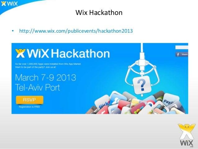 Wix Hackathon• http://www.wix.com/publicevents/hackathon2013