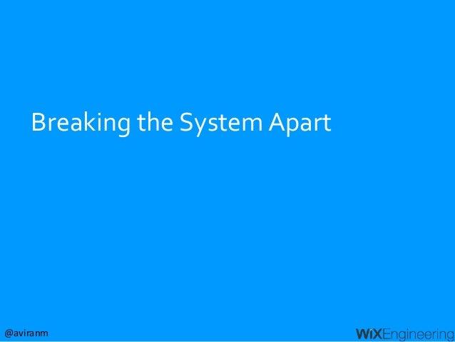 @aviranm Breaking the System Apart