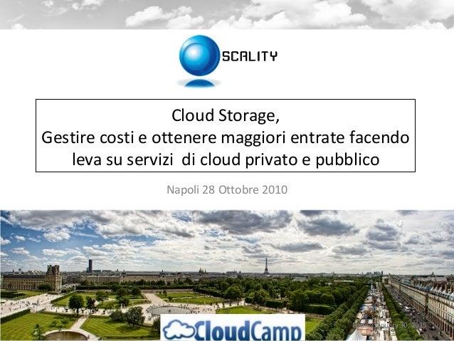 Cloud Storage, Gestire costi e ottenere maggiori entrate facendo leva su servizi di cloud privato e pubblico Napoli 28 Ott...