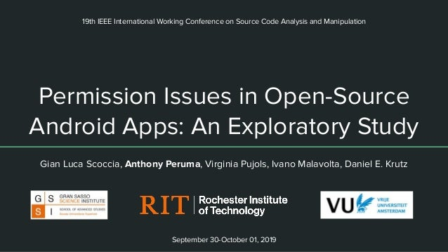 Permission Issues in Open-Source Android Apps: An Exploratory Study Gian Luca Scoccia, Anthony Peruma, Virginia Pujols, Iv...