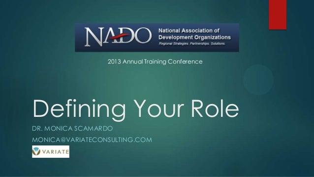 Defining Your Role DR. MONICA SCAMARDO MONICA@VARIATECONSULTING.COM 2013 Annual Training Conference