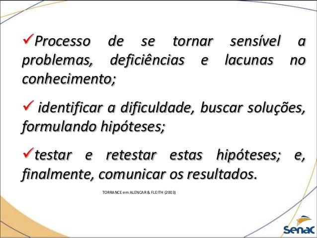 Processo de se tornar sensível a problemas, deficiências e lacunas no conhecimento;  identificar a dificuldade, buscar s...