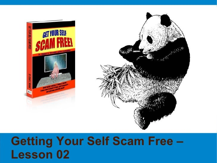 Getting Your Self Scam Free – Lesson 02
