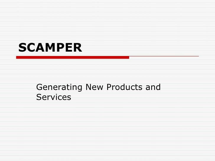 SCAMPER Generating New Products and Services
