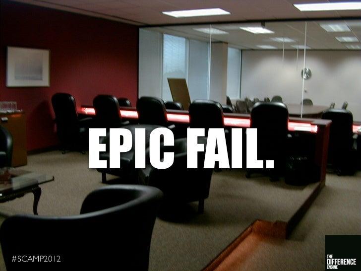 EPIC FAIL.#SCAMP2012