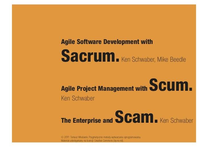 Agile Software Development withSacrum.                                              Ken Schwaber, Mike BeedleAgile Project...