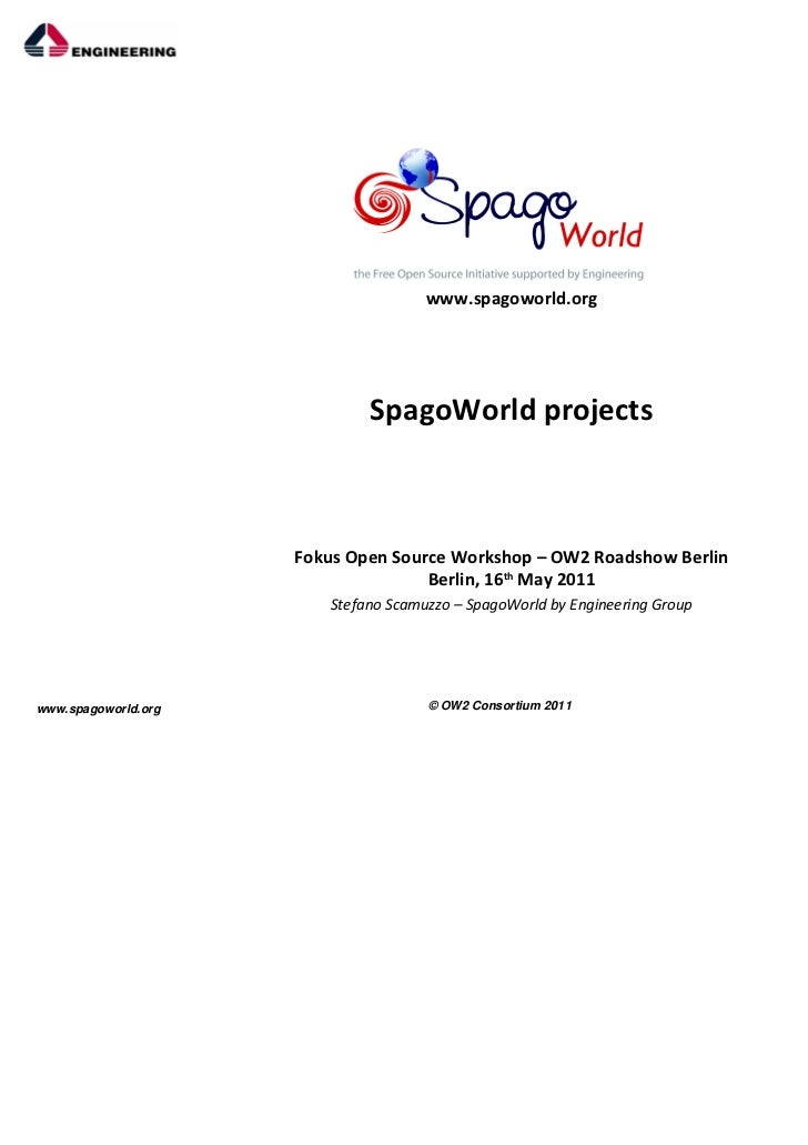 www.spagoworld.org                             SpagoWorld projects                     Fokus Open Source Workshop – OW2 Ro...