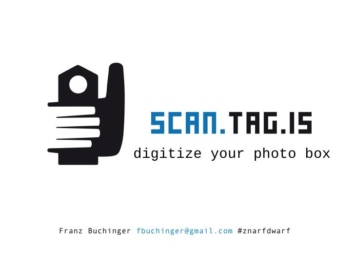 digitize your photo box Franz Buchinger  [email_address]   #znarfdwarf