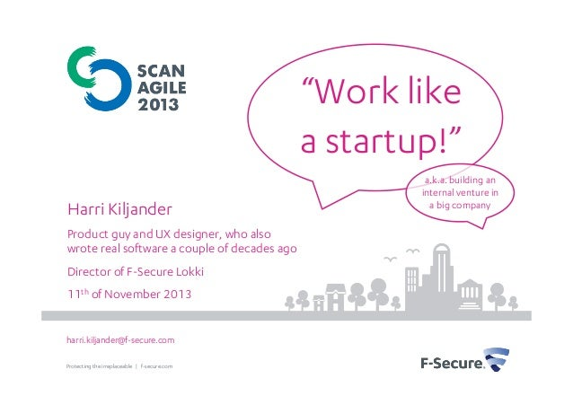 """""""Work like a startup!"""" Harri Kiljander Product guy and UX designer, who also wrote real software a couple of decades ago D..."""