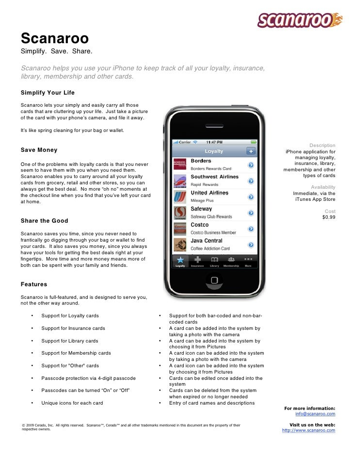 Scanaroo Simplify. Save. Share.  Scanaroo helps you use your iPhone to keep track of all your loyalty, insurance, library,...